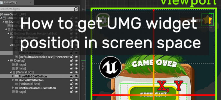 UE4: How to get UMG widget position in screen space